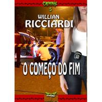 O COMEÇO DO FIM - Willian Ricciardi