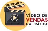 Workshop Vídeos de Vendas na Prática