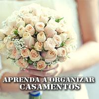 Aprenda a Organizar Casamentos.