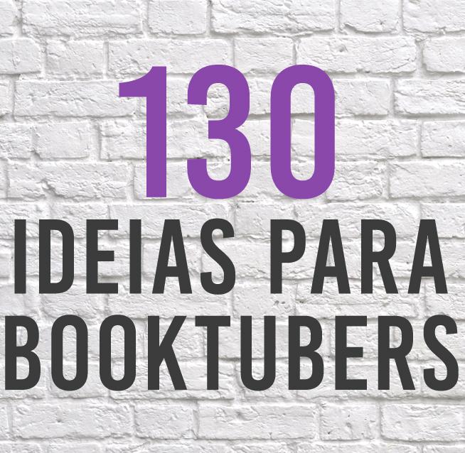 130 Ideias para Booktubers