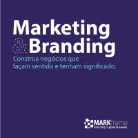 Marketing & Branding - Construa negócios que façam sentido e tenham significado