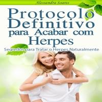 Protocolo Definitivo para Acabar com Herpes