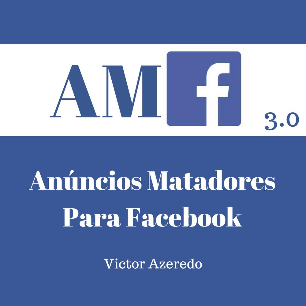 Anúncios Matadores Para Facebook 3.0