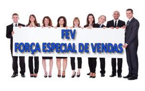 FEV - FORÇA ESPECIAL DE VENDAS