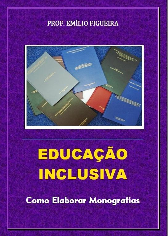 EDUCAÇÃO INCLUSIVA - COMO ELABORAR MONOGRAFIAS