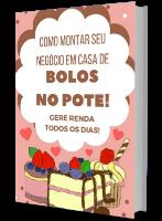 COMO MONTAR SEU NEGÓCIO EM CASA DE BOLOS NO POTE