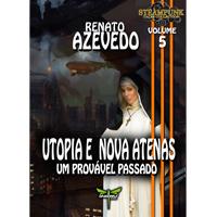 UTOPIA E NOVA ATENAS: UM PROVAVEL PASSADO - Renato Azevedo