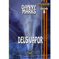 DEUS VAPOR - Danny Marks