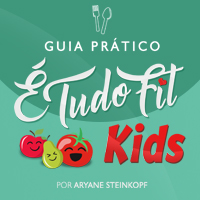 É tudo Fit Kids: Guia Prático e receitas infantis a partir dos 6 meses até 2 anos.
