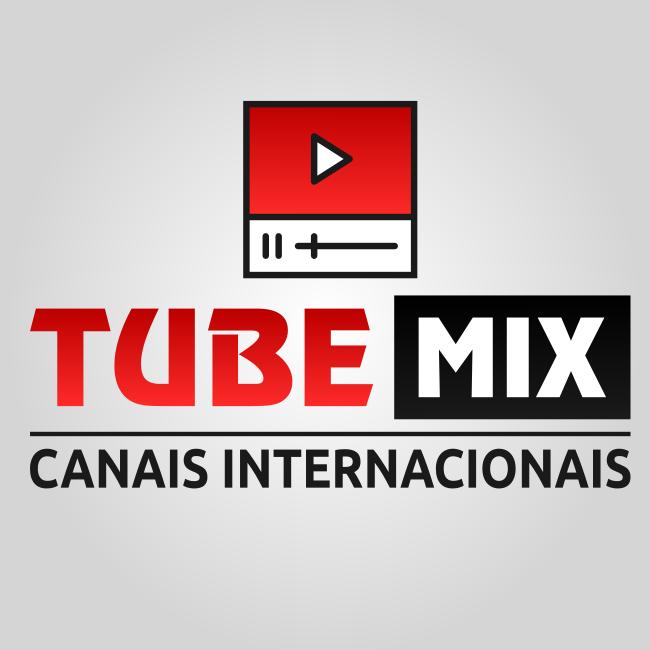 Tube Mix - Canais Internacionais