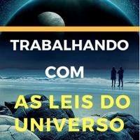 11 Leis do Universo  Por Raymond Holliwell Traduzido por Rolen Baciao