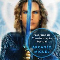 Programa de Transformação Pessoal com ARCANJO MIGUEL
