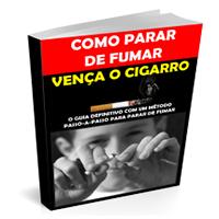 Como Parar de Fumar: Vença o Cigarro