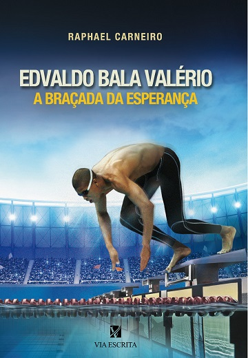 Edvaldo Bala Valério - a braçada da esperança