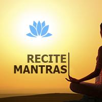 RECITE MANTRAS