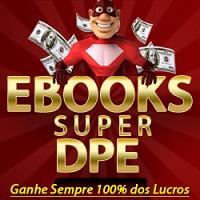 Ebooks DPE Ganhe Sempre 100% dos Lucros