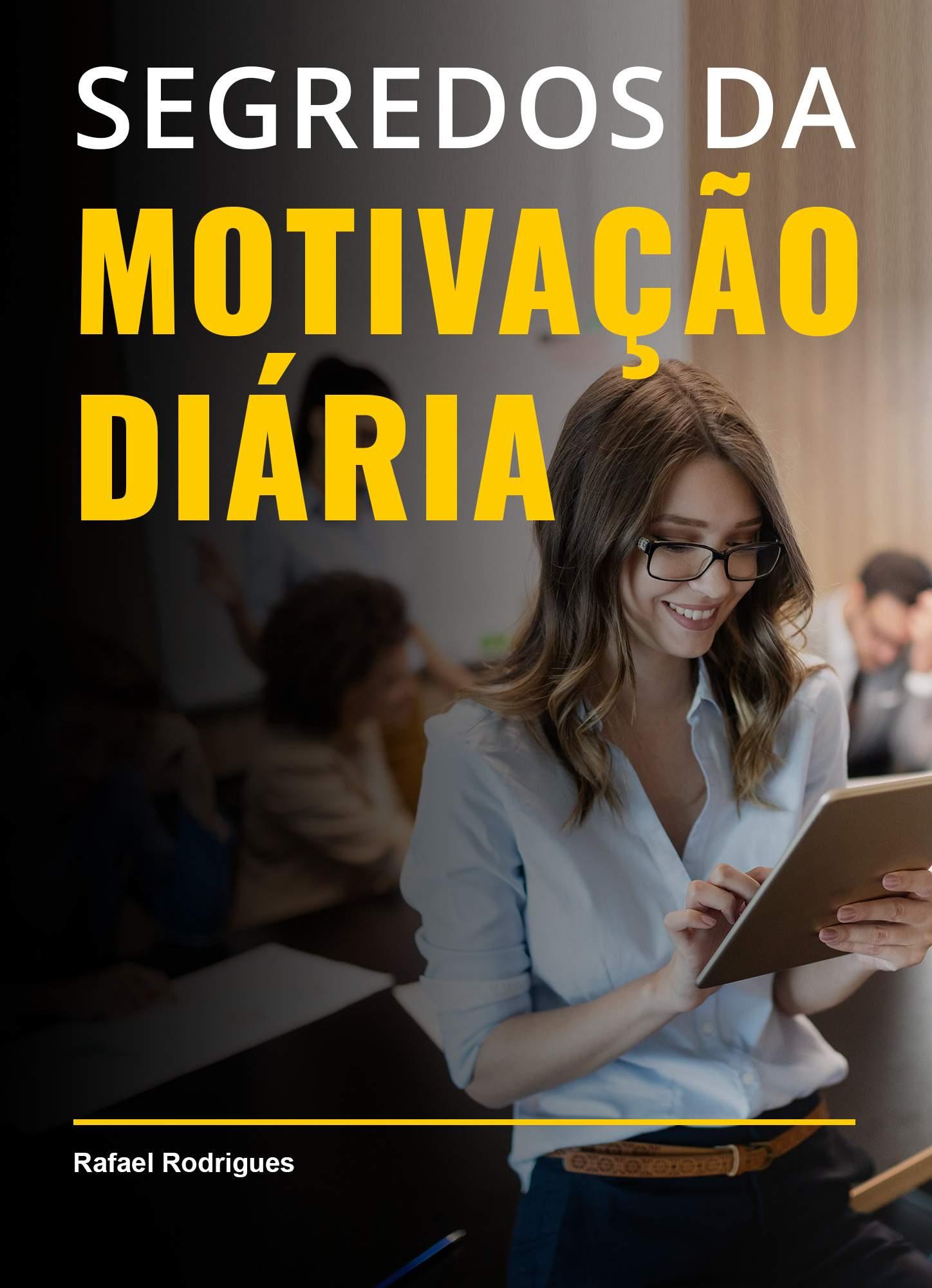 Os Segredos da Motivação Diária