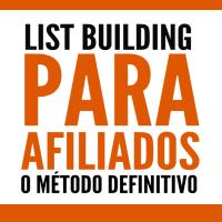 List Building para Afiliados - Como vender enviando apenas 1 email por dia