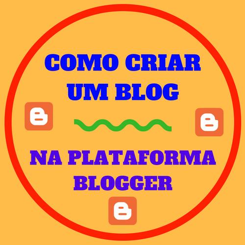 Como Criar um Blog na Plataforma Blogger