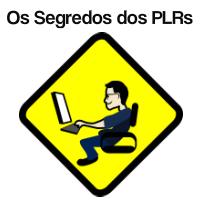 Os Segredos dos PLRs - Como lucrar o máximo possível com produtos PLRs - Versão Master PLR