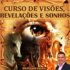 CURSO DE VISÕES, REVELAÇÕES E SONHOS