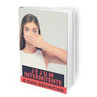 Jejum Intermitente - O Guia Definitivo