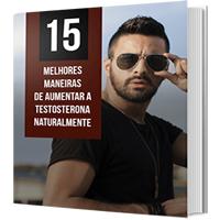 E-book 15 Melhores Maneiras de Aumentar a Testosterona Naturalmente