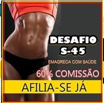 DESAFIO S-45 EMAGREÇA COM SAÚDE