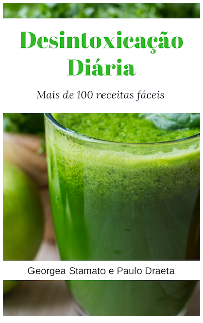 DESINTOXICAÇÃO DIÁRIA - MAIS DE 100 RECEITAS FÁCEIS