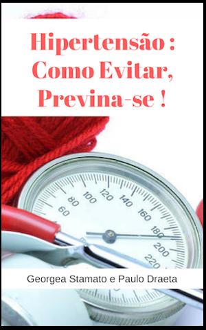 HIPERTENSÃO : COMO EVITAR, PREVINA-SE