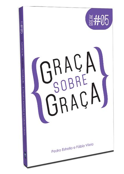Livro - Break 5 - Graça sobre Graça