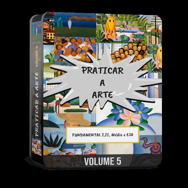 Coleção - Praticar a Arte - Volume 5