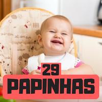 29 Papinhas para bebes