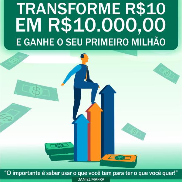 Transforme R$10 em R$10.000,00
