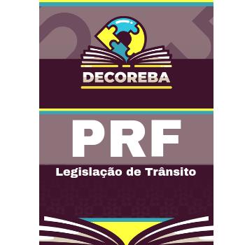 Decoreba -  Legislação de Trânsito PRF -2018