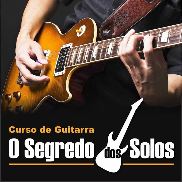 O Segredo dos Solos - Curso de Guitarra