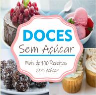 DOCES SEM AÇÚCAR - Mais de 100 Receitas ZERO AÇÚCAR