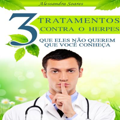 3 Tratamentos Contra O Herpes Que Eles Não Querem Que Você Conheça