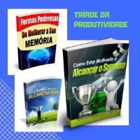 Triade da Produtividade - Mais Memoria, Foco e Concetração