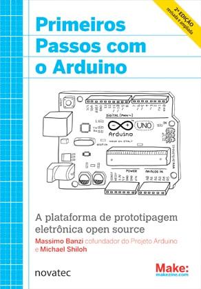 Primeiros Passos com o Arduino, 2ª edição