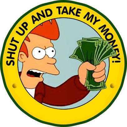 shut_up_and_take_my_money_SELO_ok