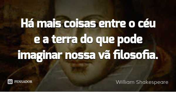 william_shakespeare_ha_mais_coisas_entre_wl