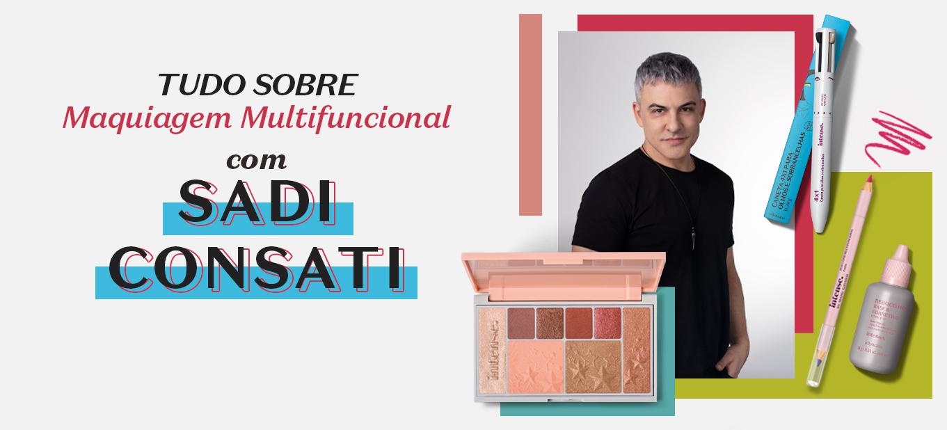 Tudo sobre Maquiagem Multifuncional com Sadi Consati
