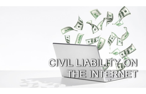 Civil Liability on the Internet