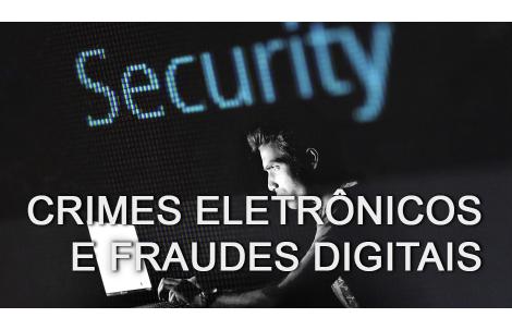 Crimes Eletrônicos e Fraudes Digitais