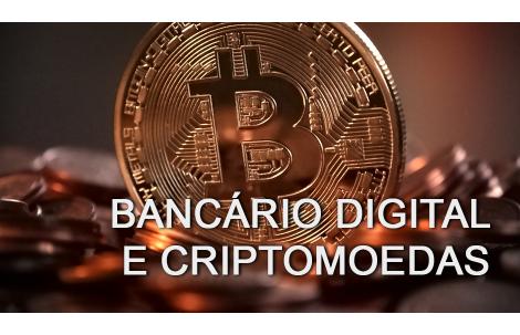 Bancário Digital e Criptomoedas