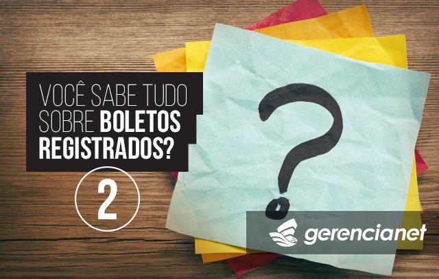Perguntas frequentes: você sabe tudo sobre boleto registrado?
