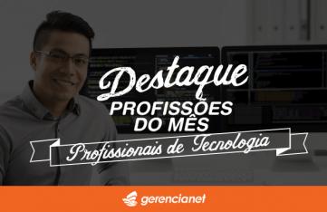 """Imagem com profissional masculino ao fundo e os dizeres """"Destaque profissões do mês: profissionais de tecnologia"""""""