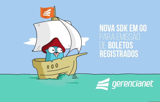 Veja a nova SDK para emissão de boletos registrados: Go (linguagem do Google)