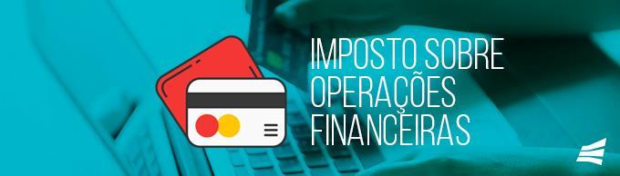 Imposto sobre Operação Financeira (IOF)